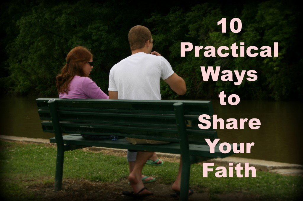 10 Practical Ways to Share Your Faith