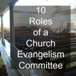 10 Roles an Evangelism Committee Can Have in The Church