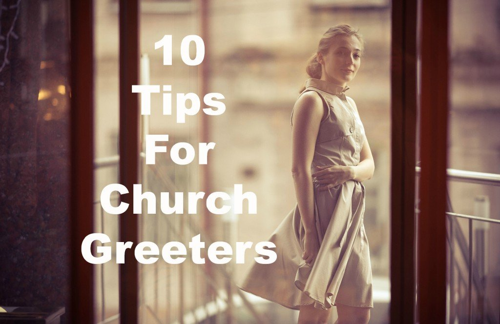 10 Tips for Church Greeters. This is an awesome set of quick tips for new greeters.