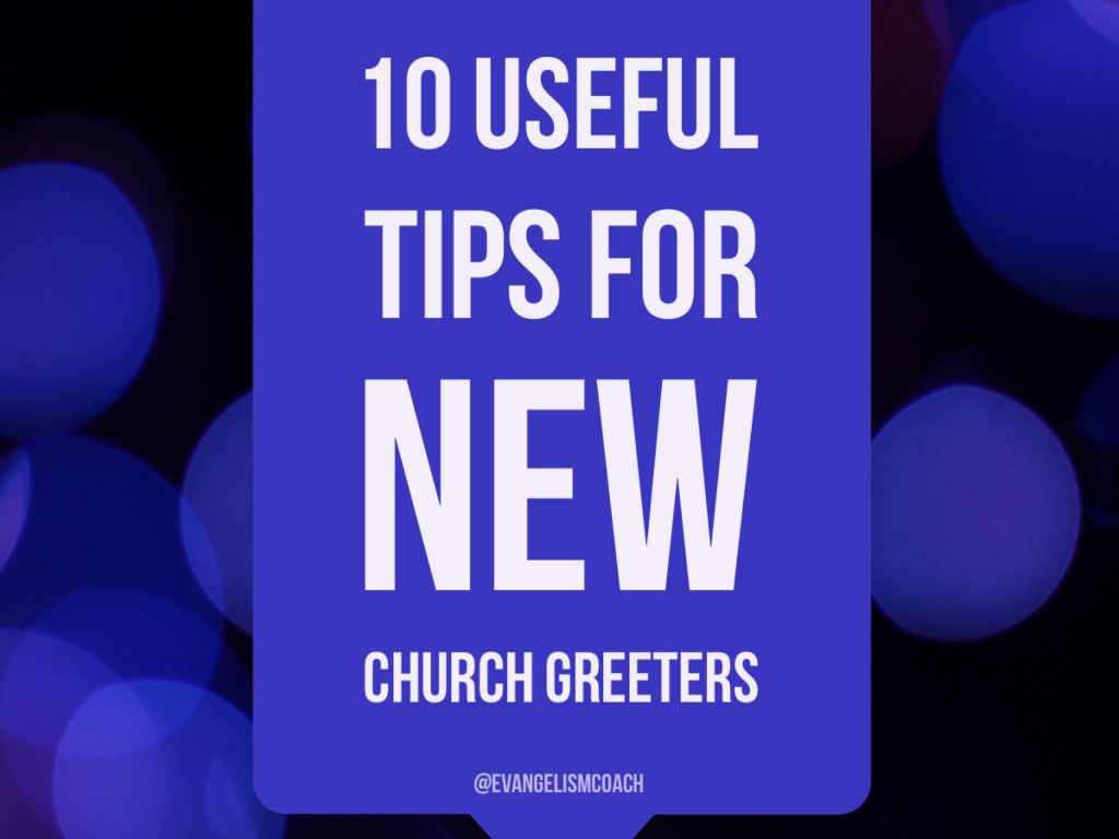 Whether you are a first time church greeter or new church greeter, here are 10 Quick Tips for church greeters