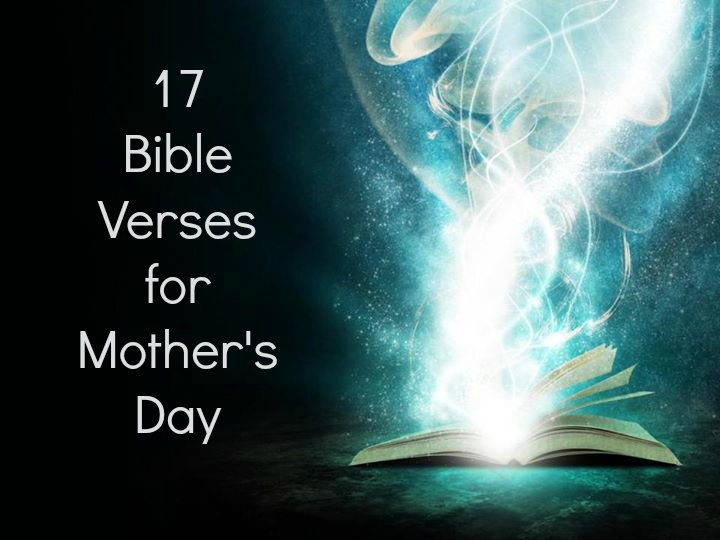 17 Mothers Day Bible Verses