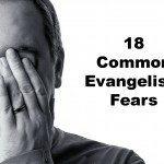 18 Common Evangelism Fears
