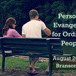 Conference: Personal Evangelism for Ordinary People August 20, 2016