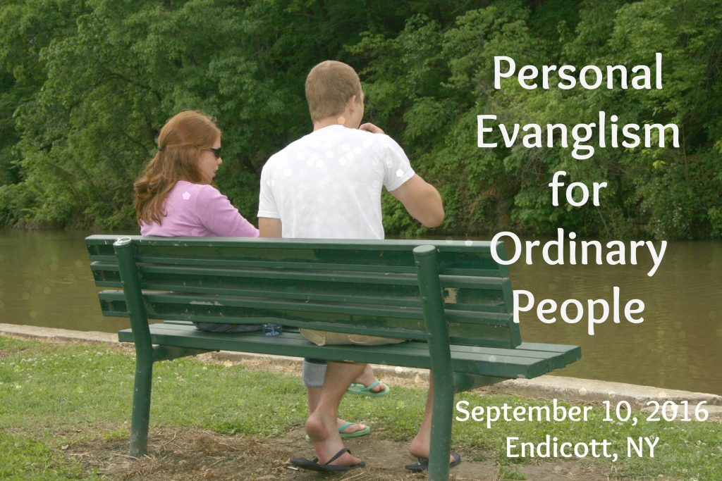 2016 September 10 Personal Evangelism for Ordinary People Endicott NY