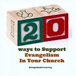 20 ways to Support Evangelism In Your Church