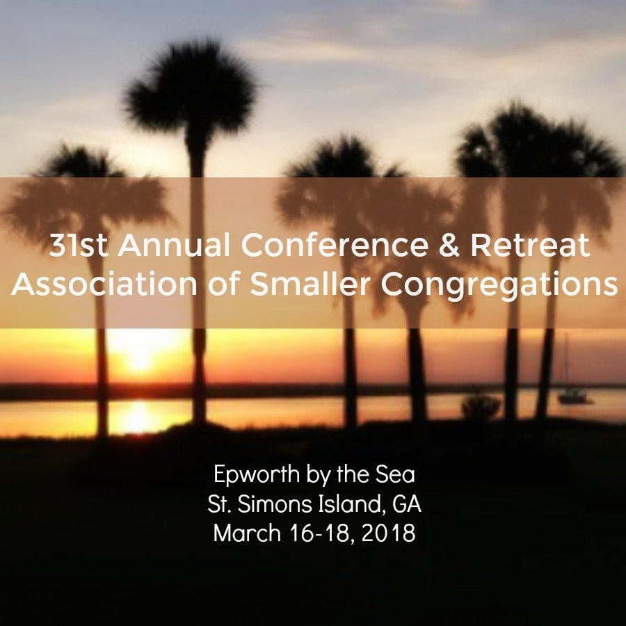 Conference: 31st Annual Association of Smaller Congregations Conference – St. Simons Island, GA March 2018