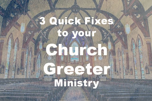 3 Quick Fixes To Your Greeter Ministry Plus action steps you might be able to do in three 3 days