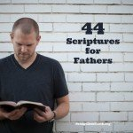 44 Scripture Bible Verses on a Godly Man — For Father's Day
