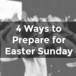 4 Ways to Ramp up Your Easter Outreach