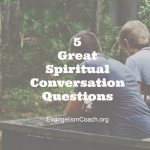 5 Great Spiritual Conversation Questions
