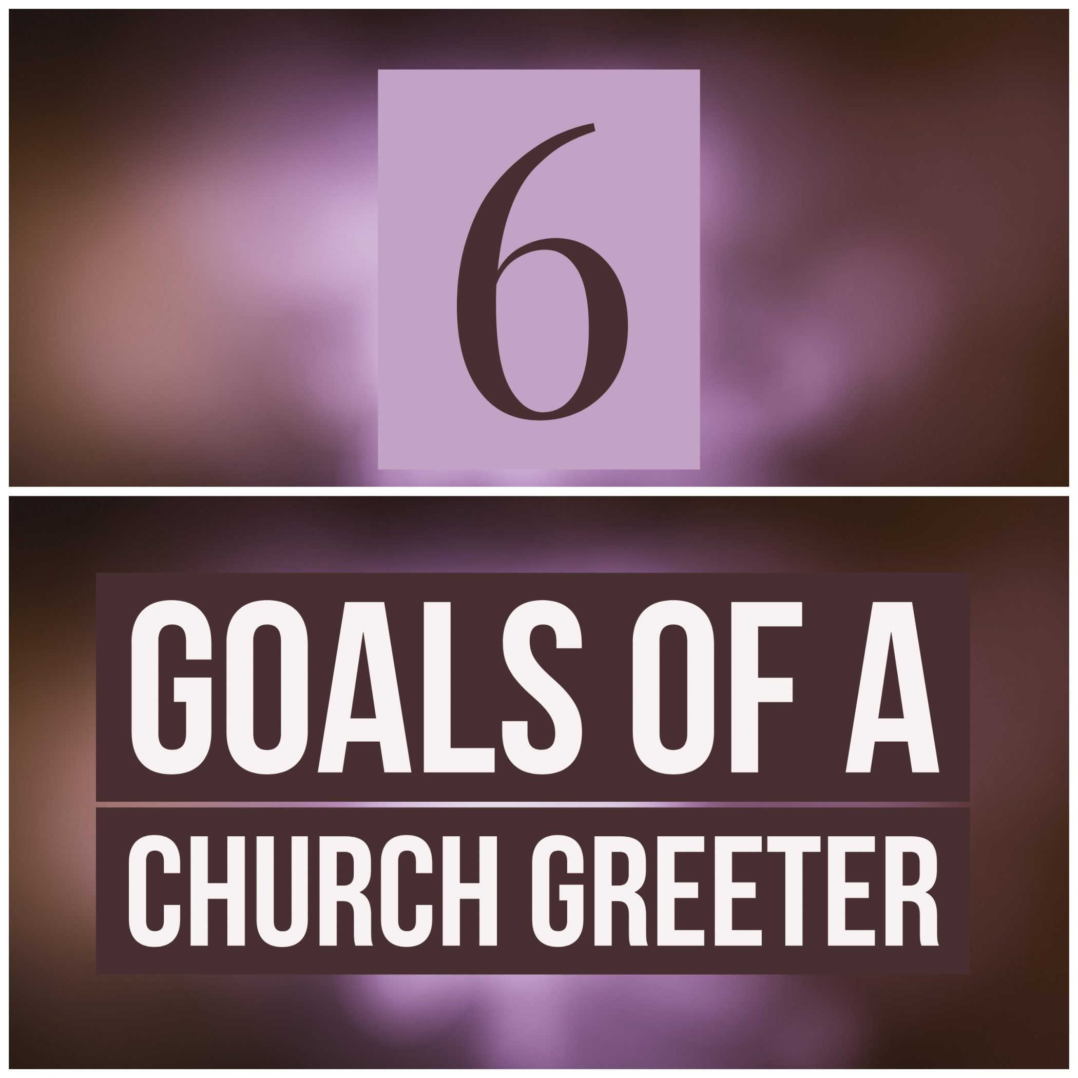 6 Goals of a Church Greeter
