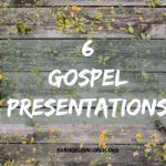 6 Different Gospel Presentations for Personal Evangelism