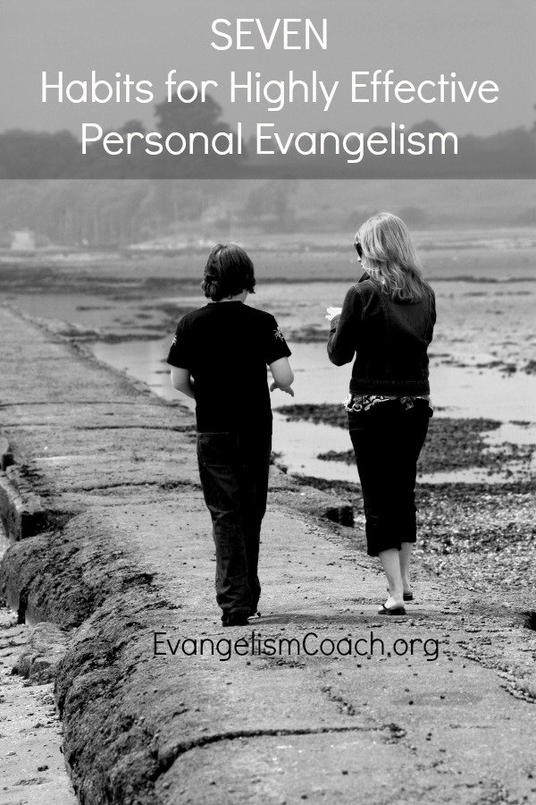 7 Habits for Highly Effective Personal Evangelism