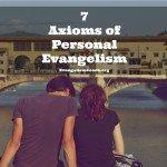 7 Axioms of Personal Evangelism