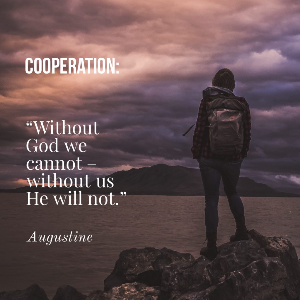 St Augustine Quote useful on personal evangelism WIthout God we cannot, Without us He Will Not""