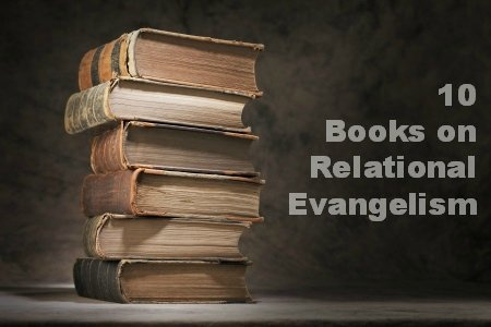 10 Books on Relational Evangelism