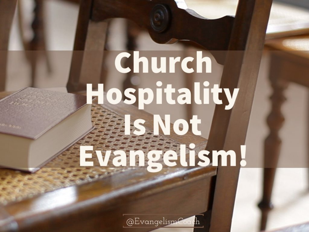 Church Hospitality Ministry Is Not Evangelism.  How are they different