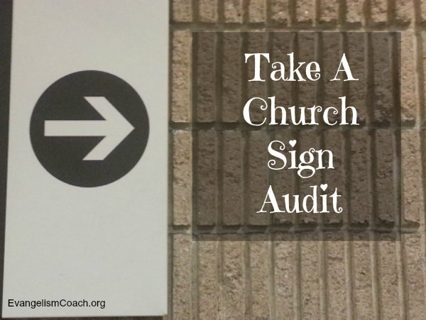 Take an Audit of Your Church Signs. Can a visitor find their way around your congregation?