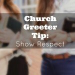 Church Greeter Tips: Show Respect for your Guests