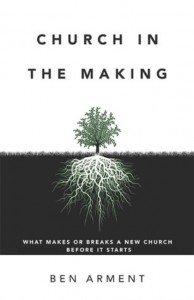Church in the Making, Ben Arnett