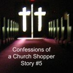 Confessions of a Church Shopper – Can I make a friend?
