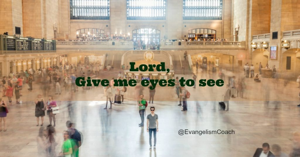 Lord, give me the eyes to see those in spiritual need around me, those who need the Lord Jesus in their life