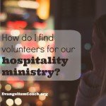 Need More Hospitality Ministry Volunteers?