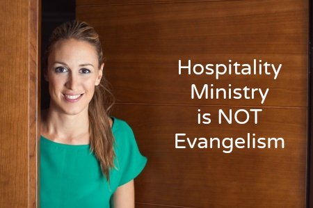 Hospitality is not Evangelism