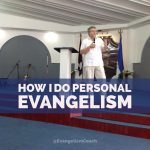 How I do Personal Evangelism