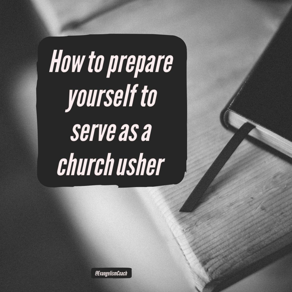 The ministry of church ushers a starters guide to usher ministry ministry of church ushers there is a role of personal preparation kristyandbryce Image collections