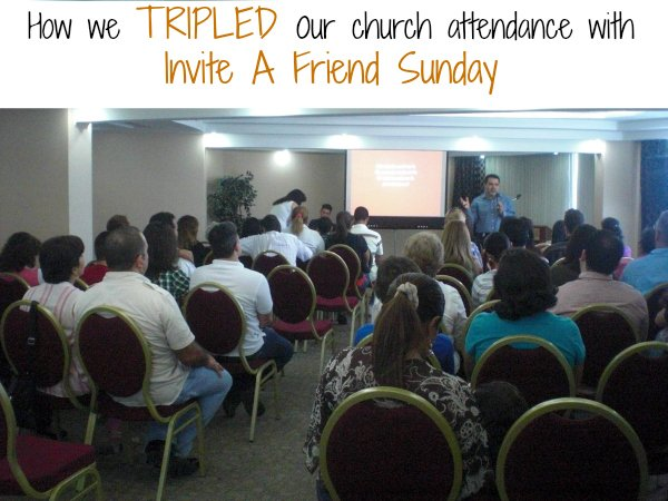 How we used Invite A Friend Sunday to Triple our Attendance