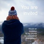 Does an invitation to church equal evangelism?