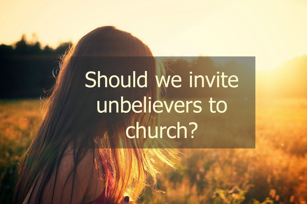 Invite Unbeliever Friends to Church