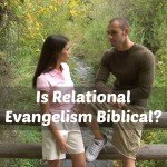 Is relational evangelism biblical?