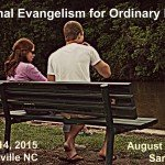 Conference: Personal Evangelism for Ordinary People – Eastern North Carolina. August 14-15, 2015