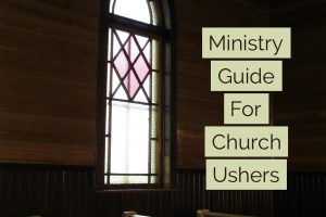 The Ministry of Church Ushers