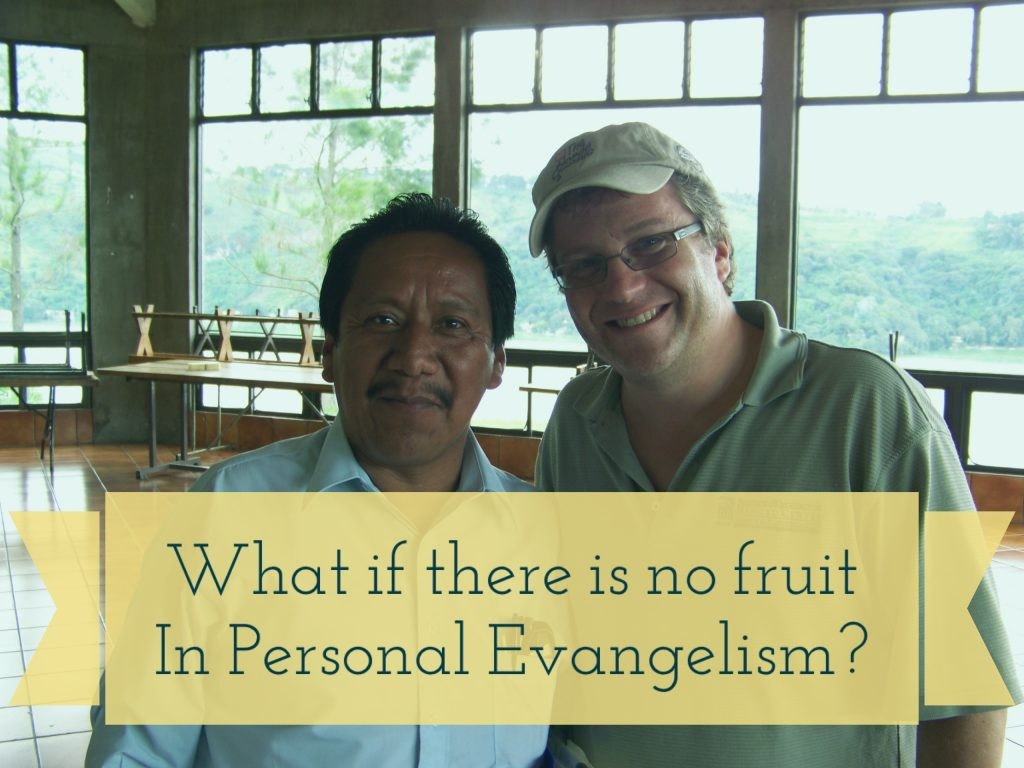 What if there is no fruit in personal evangelism