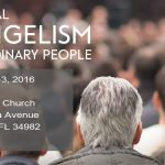 Conference: Personal Evangelism for Ordinary People December 2-3, 2016 Fort Pierce FL