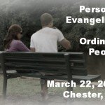 Conference: Personal Evangelism for Ordinary People March 22, 2014