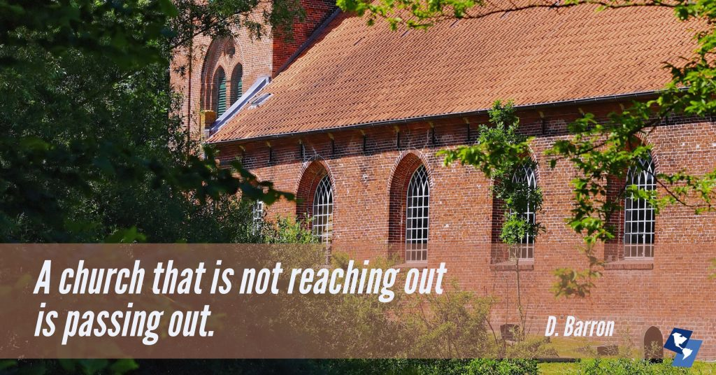 A church that is not reaching out is passing out.