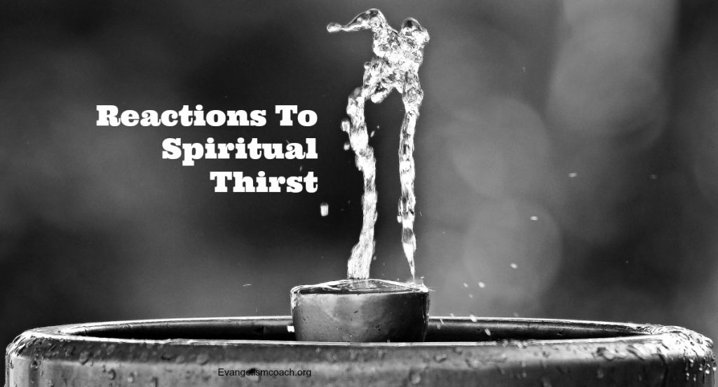 3 types of responses or reactions to spiritual thirst and what they might look like