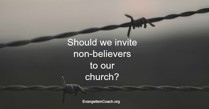 Should we invite non-believers to church?