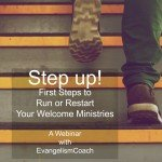 Webinar: Step up! First Steps to Running or Restarting Your Welcome Ministries
