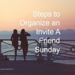 6 Steps to Organize an Invite a Friend Day