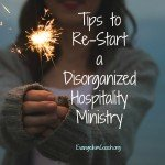 Is your hospitality ministry disorganized?