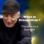 What is Evangelism? A Definition Discussion