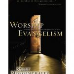 Connecting Worship and Evangelism