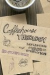 Review: CoffeeHouse Theology