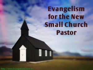 Evangelism for the New Small Church Pastor