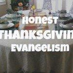 Honest Thanksgiving Evangelism